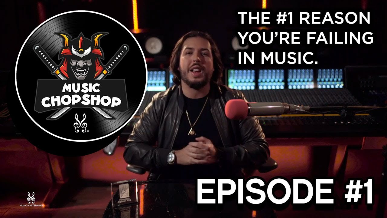 Why you're failing in music! | Music ChopShop Podcast EPISODE 1 by @ALEX J | Musicmastermind.com