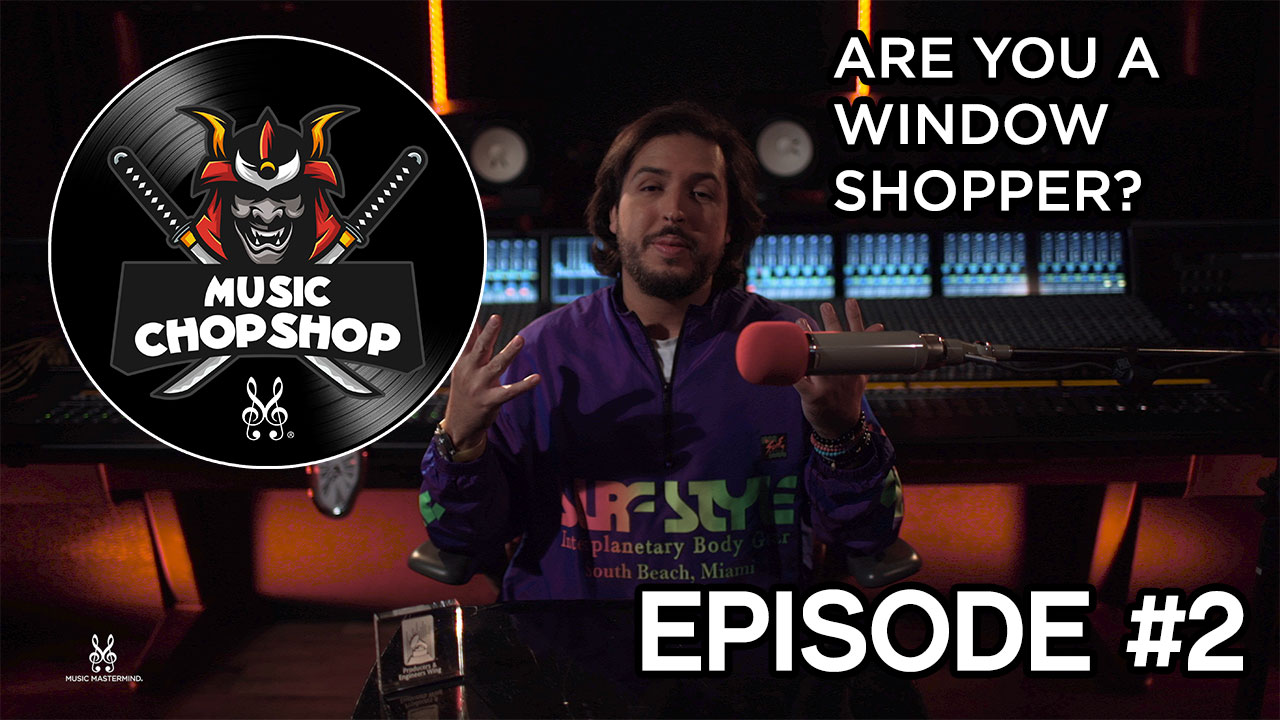 Music ChopShop PODCAST EP 2 (ENGLISH): Are you a Window Shopper? | Music Mastermind by @ALEX J
