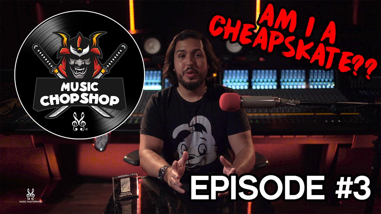 AM I A CHEAPSKATE??? Music Chop Shop PODCAST EP 3 (ENGLISH) | Mindset Motivation | Music Mastermind