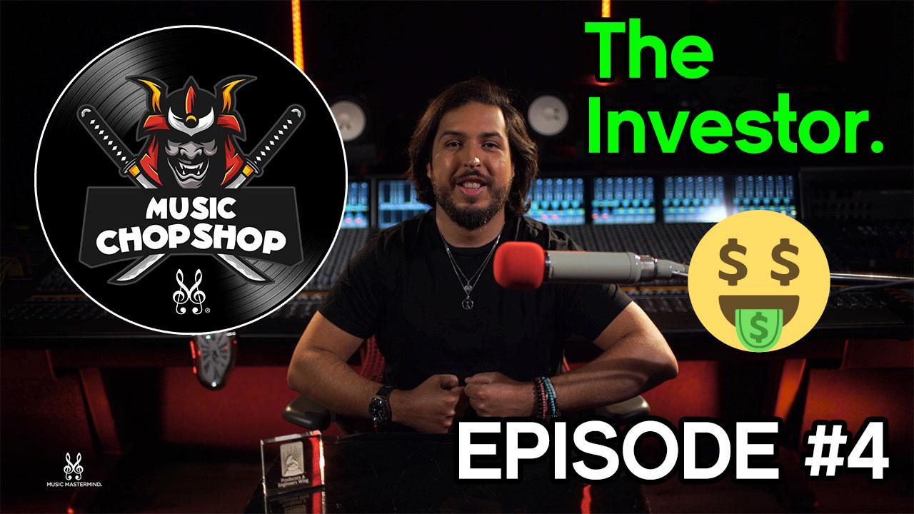 THE INVESTOR | Music Chop Shop PODCAST EP 4 (ENGLISH) | Mindset Motivation | Music Mastermind ALEX J