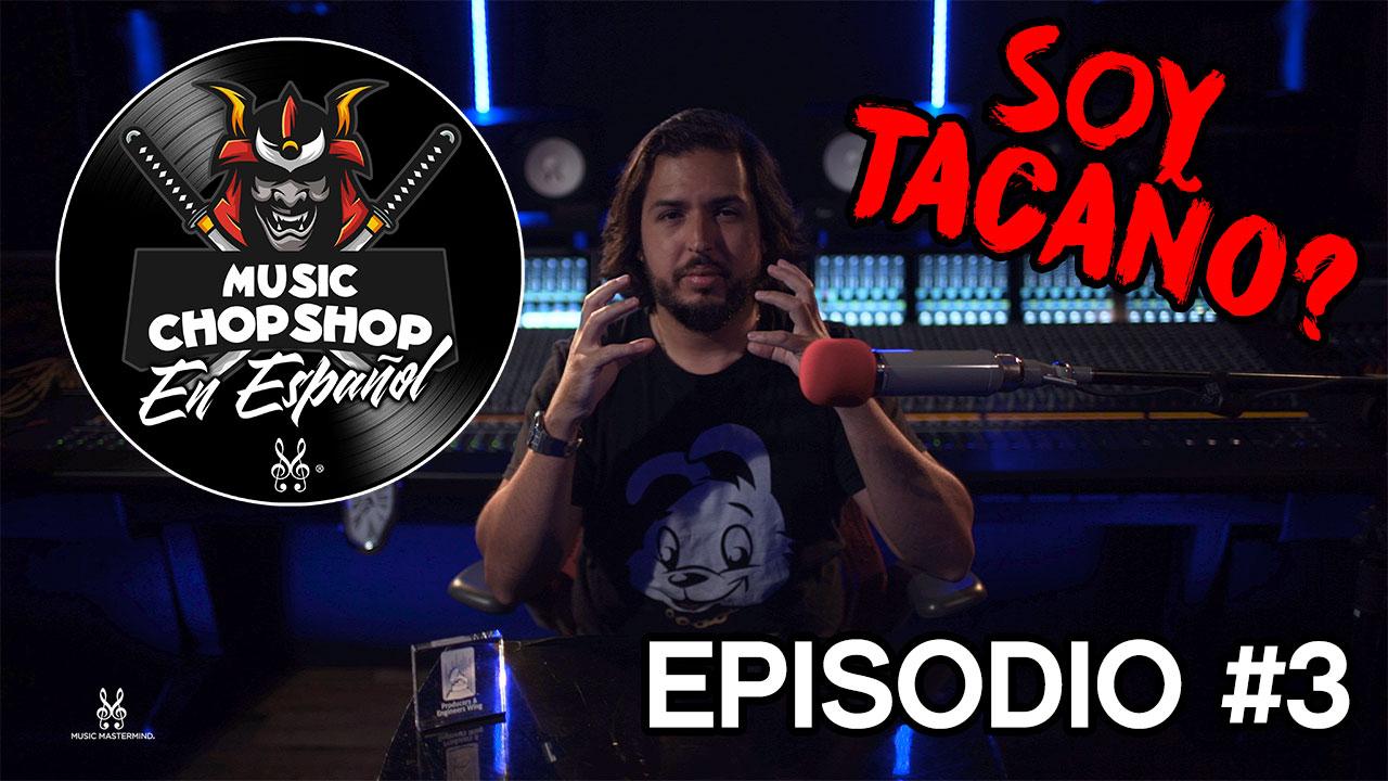 Music ChopShop PODCAST EP 3 (ESPAÑOL): ¿SOY TACAÑO? | Negocio Musical | Music Mastermind