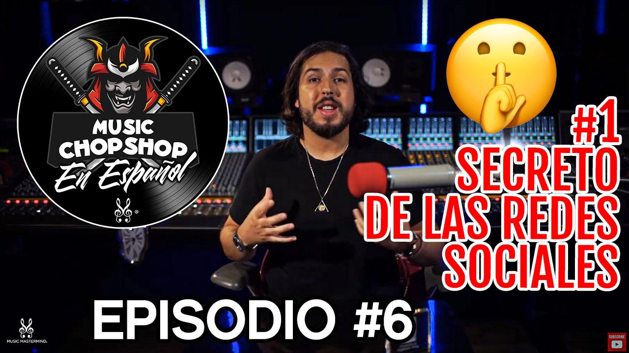 El Secreto #1 para crecer tus redes | El Music Chop Shop PODCAST en español EP 6 | Music Mastermind