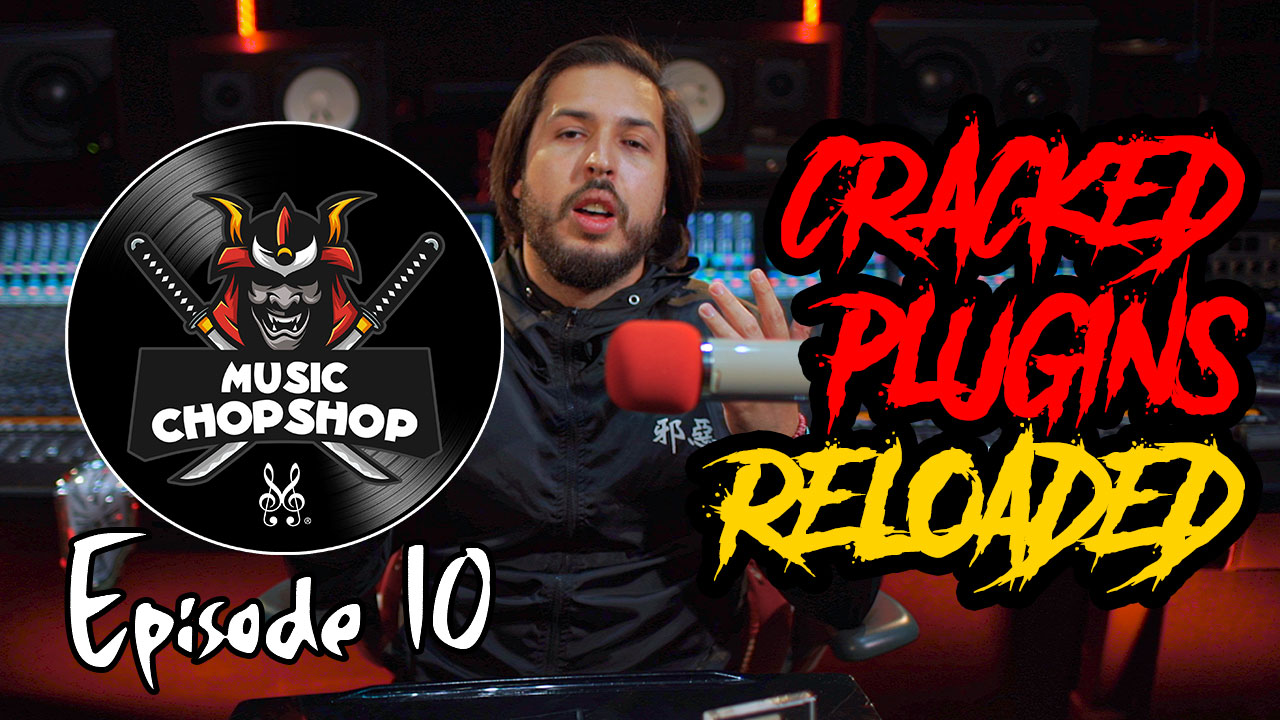 Cracked plugins: using cracks vs. the real thing V2 | The Music Chop Shop Podcast Episode 10