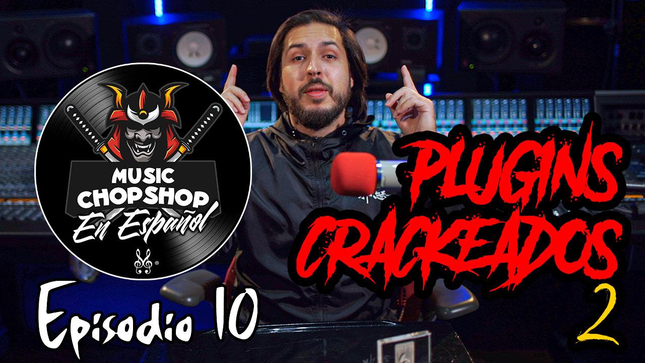 Plugins crackeados u/o piratas   EL Music ChopShop Podcast En Español   Episodio 10 @ALEX J