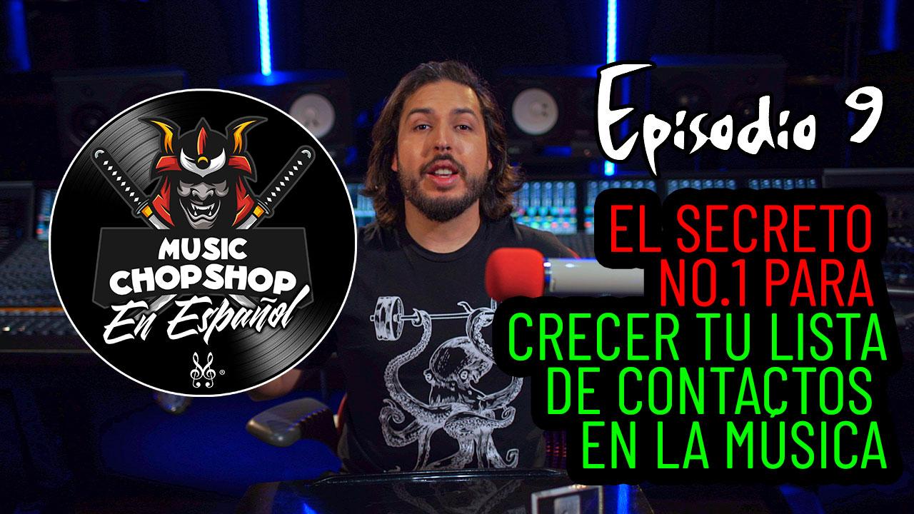 Como crecer tu lista de contactos en la música | El Music Chop Shop PODCAST con @ALEX J | EP 9