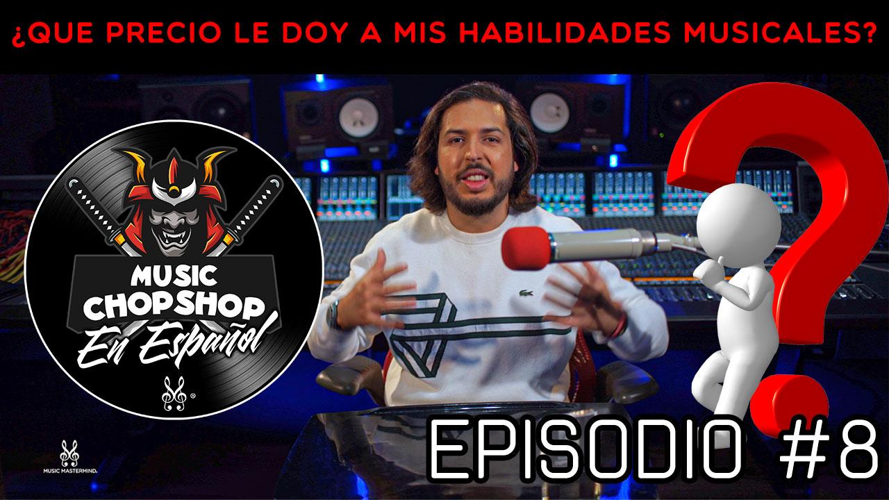 Como cobrar por mis servicios musicales | El Music Chop Shop PODCAST con @ALEX J | EP 8